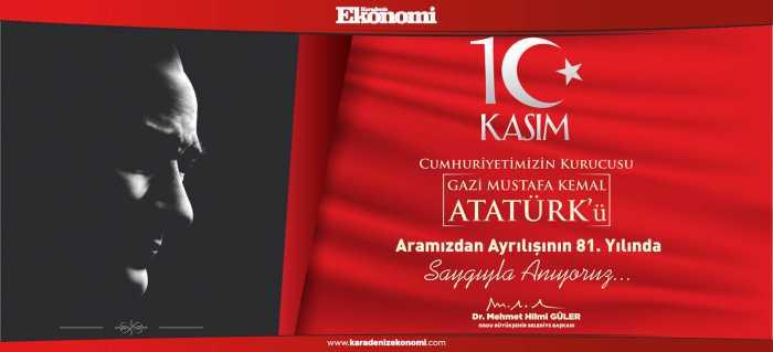 Gazi Mustafa Kemal Atatürk'ü saygı ve özlemle anıyoruz